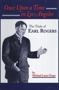Once upon a Time in Los Angeles The Trials of Earl Rogers
