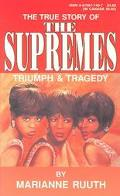 Supremes Triumph and Tragedy