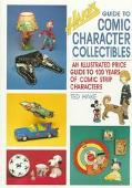 Hake's Guide to Comics Collectibles: An Illustrated Price Guide to 100 Years of Comic Strip ...