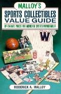 Malloy's Sports Collectibles Value Guide; Up-to-Date Prices for Noncard Sports Memorabilia -...
