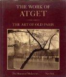Work of Atget: The Art of Old Paris, Vol. 2 - Maria Morris M. Hambourg - Hardcover