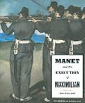 Manet & the Execution of Maximilian