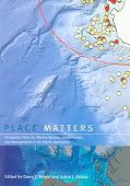 Place Matters Geospatial Tools For Marine Science, Conservation, And Management in the Pacif...