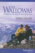 Wallowas Coming of Age in the Wilderness