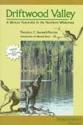 Driftwood Valley A Woman Naturalist in the Northern Wilderness