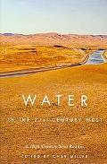 Water in the 21st Century West: A High Country News Reader