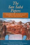 San Saba Papers A Documentary Account of the Founding and Destruction of San Saba Mission