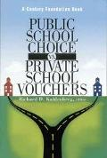 Public School Choice Vs. Private School Vouchers
