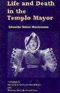 Life and Death in the Templo Mayor