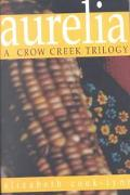 Aurelia A Crow Creek Trilogy