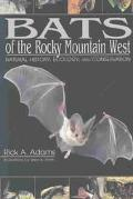 Bats of the Rocky Mountain West Natural History, Ecology, and Conservation