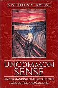 Uncommon Sense Understanding Nature's Truths Across Time And Culture