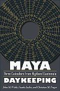 Maya Daykeeping: Three Calendars from Highland Guatemala