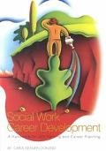 Social Work Career Development A Handbook For Job Hunting And Career Planning