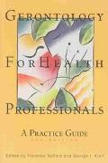 Gerontology for Health Professionals A Practice Guide