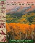 Colorado Nature Almanac A Month-By-Month Guide to the State's Wildlife and Wild Places