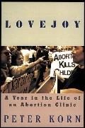 Lovejoy: A Year in the Life of an Abortion Clinic