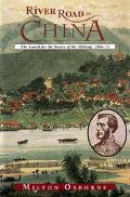 River Road to China The Search for the Source of the Mekong, 1866-73