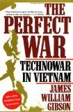 The Perfect War: Technowar in Vietnam (Military History Series)