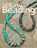 Easy Beading Fast, Fashionable, Fun  the Best Projects from the Third Year of Beadstyle Maga...