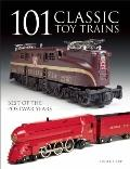 101 Classic Toy Trains : Best of the Postwar Years