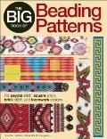 Big Book of Beading Patterns : For Peyote Stitch, Square Stitch, Brick Stitch, and Loomwork ...