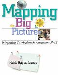 Mapping the Big Picture Integrating Curriculum & Assessment K-12
