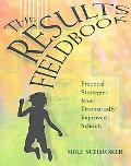 Results Fieldbook Practical Strategies from Dramatically Improved Schools
