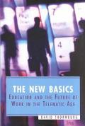 New Basics Education and the Future of Work in the Telematic Age