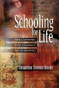 Schooling for Life Reclaiming the Essence of Learning