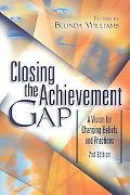 Closing the Achievement Gap A Vision for Changing Beliefs and Practices