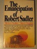 The Emancipation of Robert Sadler
