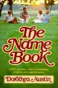 Name Book: 1200 Names-Their Meanings, Origin, and Significance - Dorothea Austin - Paperback