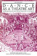 Dance As a Theatre Art Source Readings in Dance History from 1581 to the Present