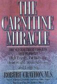 Carnitine Miracle The Supernutrient Program That Promotes High Energy, Fat Burning, Heart He...