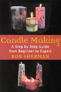 Candle Making A Step by Step Guide from Beginner to Expert