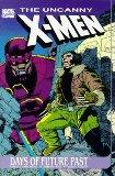 The Uncanny X-Men: Days of Future Past - Chris Claremont - Paperback