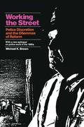 Working the Street: Police Discretion and the Dilemmas of Reform