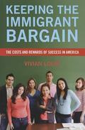 Keeping the Immigrant Bargain : The Costs and Rewards of Success in America