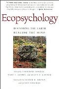 Ecopsychology Restoring the Earth, Healing the Mind