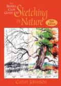 Sierra Club Guide to Sketching in Nature