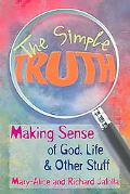 Simple Truth Making Sense of God, Life & Other Stuff