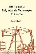 Transfer of Early Industrial Technologies to America