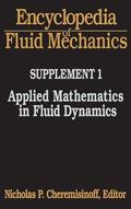 Encyclopedia of Fluid Mechanics Supplement 1  Applied Mathematics in Fluid Dynamics Includin...