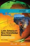 Latin America's New Knowledge Economy: Higher Education, Government, and International Colla...