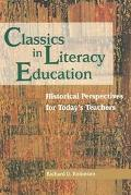 Classics in Literacy Education Historical Perspectives for Today's Teachers