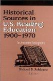 Historical Sources in U.S. Reading Education 1900-1970: An Annotated Bibliography