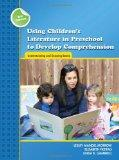 Using Children's Literature in Preschool to Develop Comprehension: Understanding and Enjoyin...