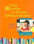 Using Literature to Enchance Writing Instructure A Guide For K-5 Teachers
