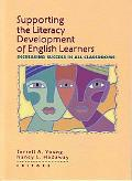 Supporting the Literacy Development of English Learners Increasing Success in All Classrooms